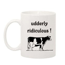 Funny Cow Mug/ Coffee Cup/ Udderly Ridiculous